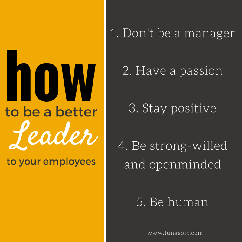 How to Be a Better Leader to Your Employees
